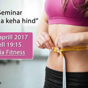 """Toitumis- ja treeningalane seminar """"Saleda keha hind"""""""